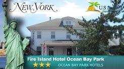 Fire Island Hotel Ocean Bay Park - Ocean Bay Park Hotels, New York