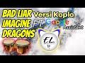 Gambar cover KOPLO BAD LIAR - IMAGINE DRAGONS FT Google Assistant silakan digoyang