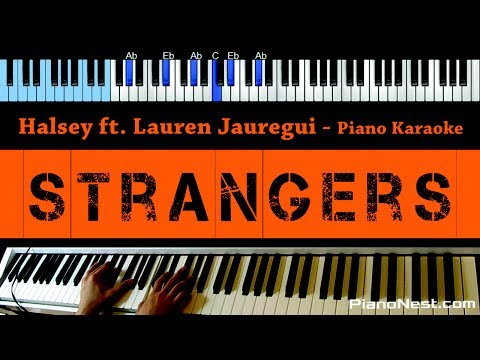 Halsey - Strangers ft Lauren Jauregui - LOWER Key (Piano Karaoke / Sing Along)