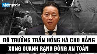 Bộ trưởng Trần Hồng Hà cho rằng môi trường xung quanh nhà máy Rạng Đông đã an toàn