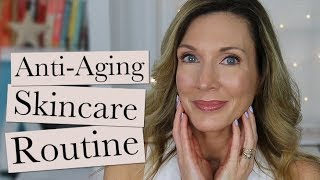 My Current Anti-Aging Skincare Routine | Over 50!