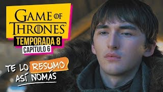 Game Of Thrones | Temporada 8 Capítulo 6 | #TeLoResumoAsíNomás