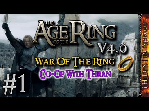 Age of the Ring 4.0 | Co-Op War of the Ring Campaign w/ Thran! #1 [Aug. 12, 2019]
