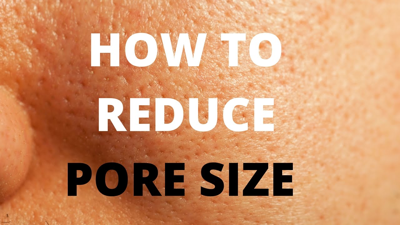How to reduce pore size  YouTube