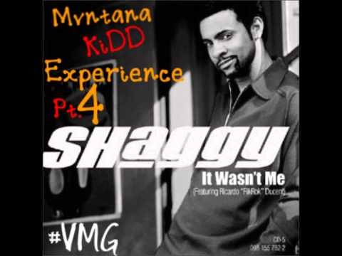 Shaggy - It Wasnt Me ( Mvntana - KiDD Experience Pt.4 )