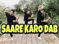 Sare Karo Dab | AK Virus Dance Institute | Raftaar | Sonu Kakkar | Muhfaad