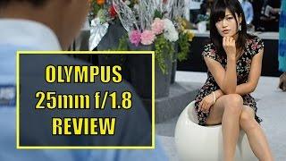 Kickass Glass - Olympus 25mm f1.8 Review