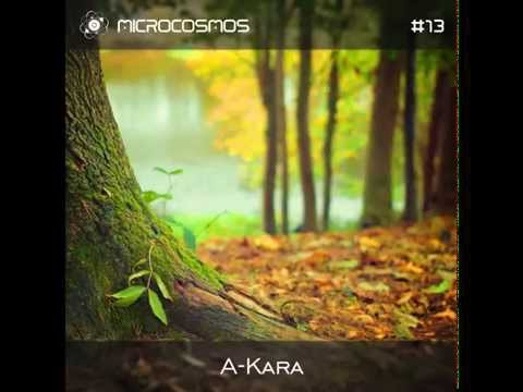 A-Kara - Microcosmos Chillout & Ambient Podcast 013