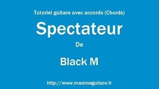 Spectateur (Black M) - Tutoriel guitare avec accords par Pierre Defrenne (Chords)