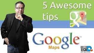 Google Maps, 5 Awesome Tips (you probably did not know!) Free HD Video