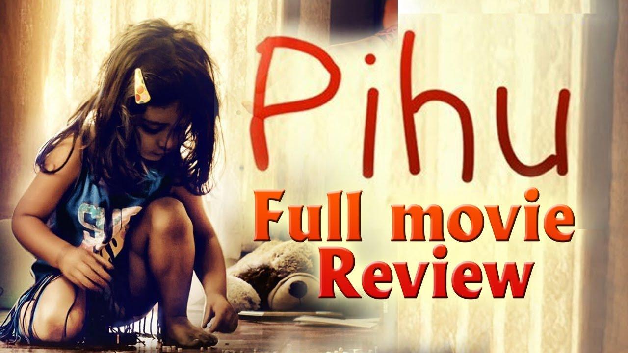 Pihu Full Movie Review Myra Vishwakarma Prerna Sharma Siddharth Roy Kapur