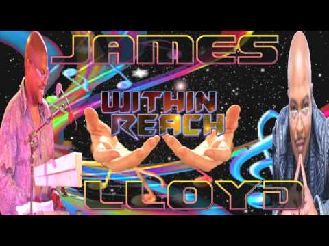JAMES LLOYD (WITHIN REACH)BY JAZZKAT GROOVES