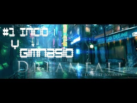 Guía Dreamfall The Longest Journey parte 1: Inicio y gimnasio