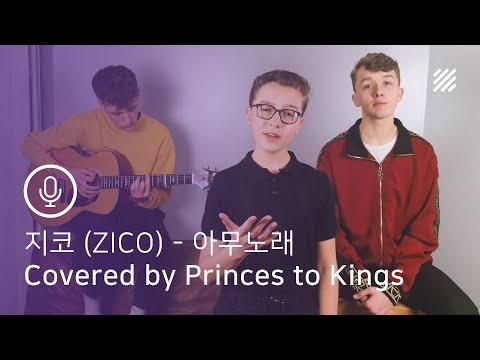 지코 (ZICO) - 아무노래 (Any Song) [English Cover By Princes To Kings]