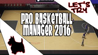 Let's Try Pro Basketball Manager 2016 Gameplay ScottDogGaming HD
