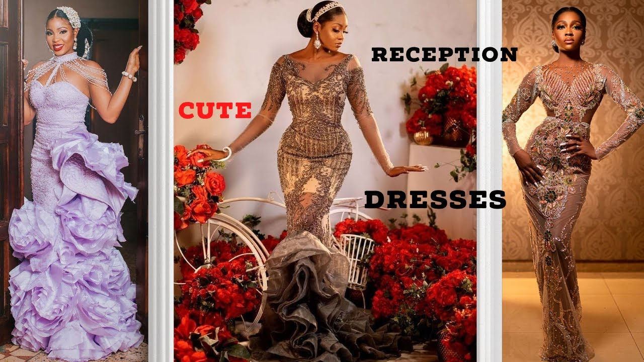 2021 Beautiful Reception Dresses Vol.4 #Wedding Outfits For Bride #African Fashion