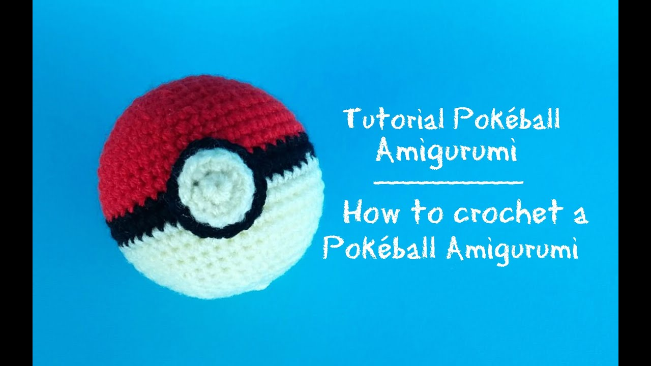 PokéBall Amigurumi | How to crochet a PokéBall Amigurumi - YouTube