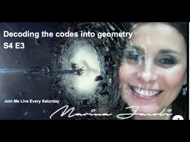 Marina Jacobi - Decoding The Codes Into Geometry S4 E3 Live Webinar