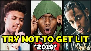 TRY NOT TO GET LIT 2019! 🔥 (Dababy, NLE Choppa, Blueface, Travis Scott & More)