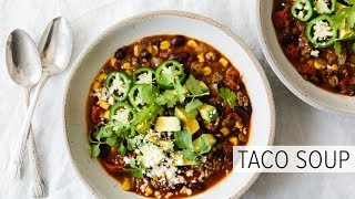 TACO SOUP | an easy, healthy dinner recipe