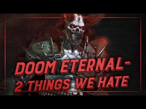 Top 2 things we HATE about Doom Eternal!