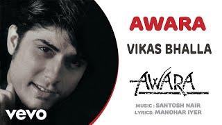 Awara - Vikas Bhalla   Official Hindi Pop Song