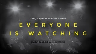 The Power of Prayer | James: Everyone is Watching
