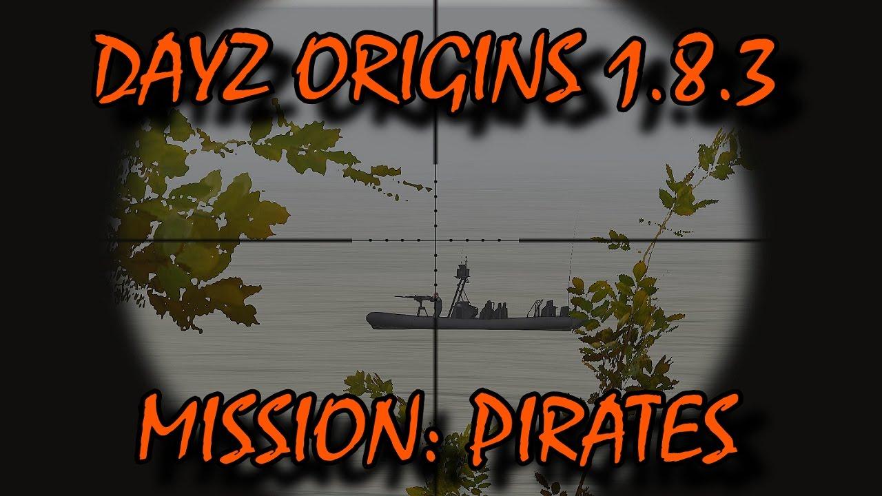 Миссия пираты dayz origins