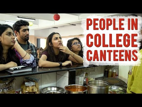 Types of People In A College Canteen  MostlySane