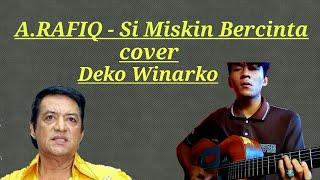 A.RAFIQ - Si Miskin Bercinta(cover)Deko winarko