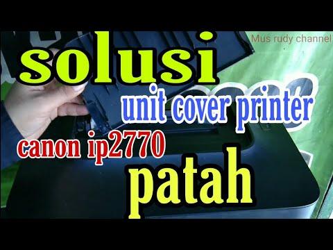 solusi-unit-cover-printer-canon-ip2770-patah