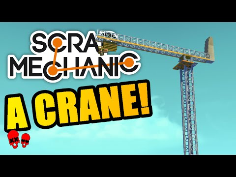 A CRANE IN SCRAP MECHANIC | Scrap Mechanic Creations #9