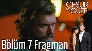 Cesur ve Güzel 7. Bölüm Fragman