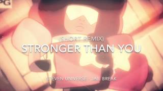 Stronger Than You (Short Remix)