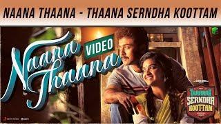 Thaana Serndha Koottam - Naana Thaana HD   Suriya   Keerthy   Vignesh Shivan   Anirudh   Navin