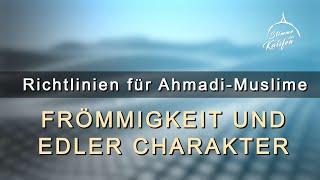 Richtlinien für Ahmadi-Muslime 1/4 Frömmigkeit und edler Charakter | Stimme des Kalifen