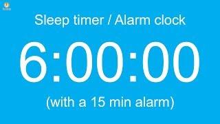 6 hour Sleep timer / Alarm clock (with a 15 min alarm)