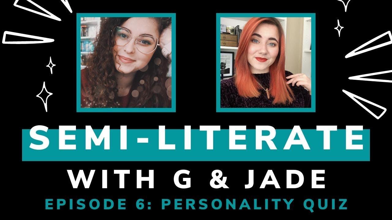 Semi-Literate: Episode 6 Personality Quiz