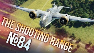 War Thunder: The Shooting Range | Episode 84