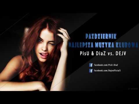 Październik- najlepsza muzyka klubowa (PisU & DiaZ vs. DEJV)