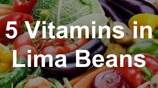 5 Vitamins in Lima Beans - Health Benefits of Lima Beans