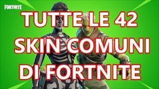 TUTTE LE 42 SKIN COMUNI DI FORTNITE
