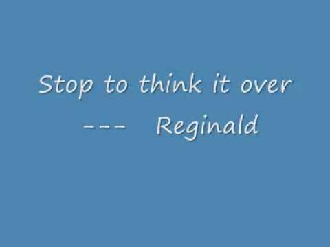 Stop To Think It Over- Reginald