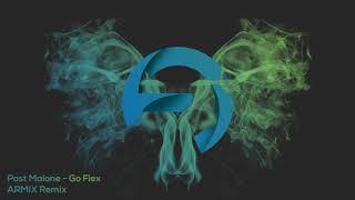 Post Malone - Go Flex (ARMIX Remix)