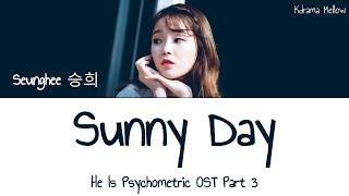 Download Seunghee (승희) - Sunny Day (He Is Psychometric OST Part 3) Lyrics (Han/Rom/Eng/가사) Mp3