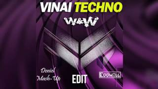 VINAI - Techno (W&W Extended Edit) [Deniel & Eddwell Final Remake]