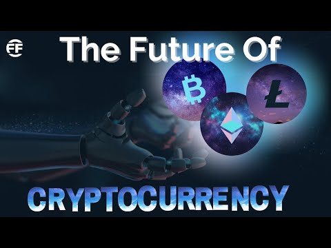 What Is The Future Of Cryptocurrency? (2021 And Beyond)