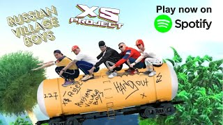 Xs Project & Russian Village Boys - Hangout