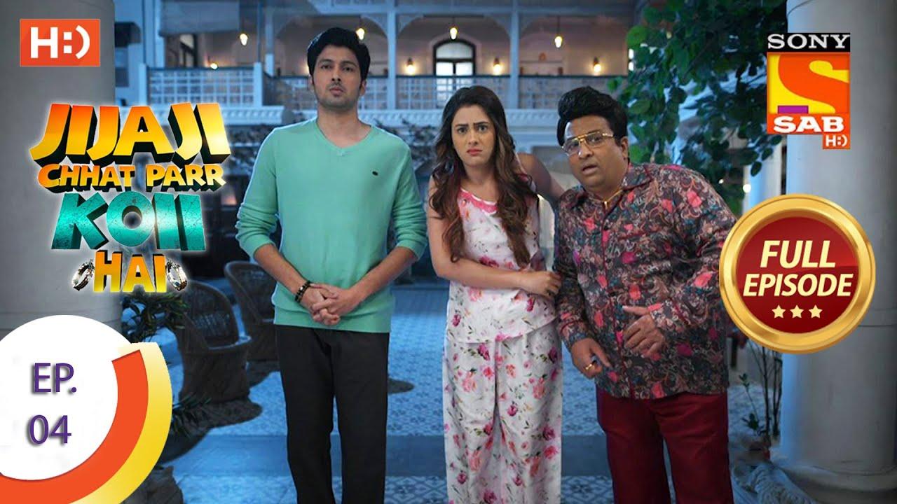 Download Jijaji Chhat Parr Koii Hai - Ep 4 - Full Episode - 11th March, 2021