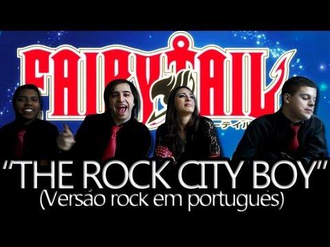 """FAIRY TAIL abertura 8 - """"The Rock City Boy"""" (Versão ROCK em Português por The Kira Justice)"""